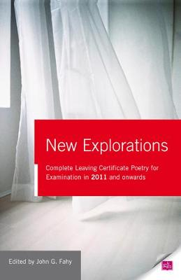 New Explorations: Complete Leaving Certificate Poetry for examination in 2011 and onwards