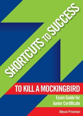 Shortcuts to Success: Notes on To Kill a Mockingbird
