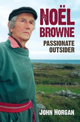 Noel Browne Passionate Outsider