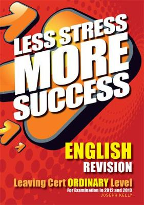 ENGLISH Revision Leaving Cert Ordinary Level: For Examination in 2012 and 2013