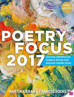Poetry Focus 2017: Leaving Certificate Poems & Notes for English Higher Level