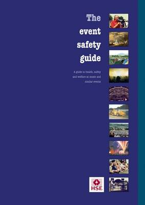 The event safety guide: a guide to health, safety and welfare at music and similar events