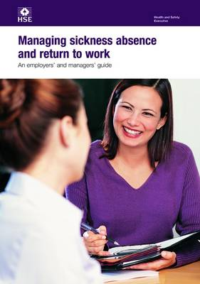 Managing Sickness Absence and Return to Work: An Employers' and Managers' Guide