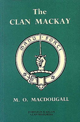 The Clan Mackay: The Celtic Resistance to Feudal Superiority