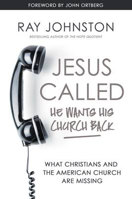 Jesus Called - He Wants His Church Back: What Christians and the American Church are Missing