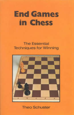 End Games in Chess: The Essential Techniques for Winning