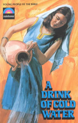 Drink of Cold Water: The Story of Rebecca