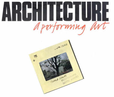 Architecture: A Performing Art