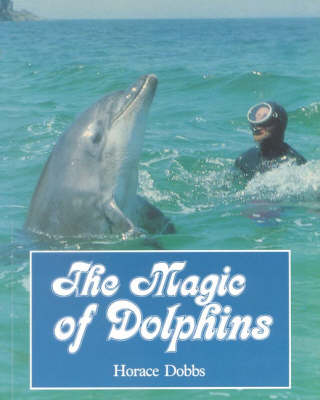The Magic of Dolphins: 2nd Edition