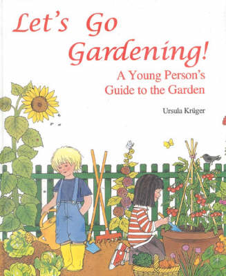 Let's Go Gardening: A Young Person's Guide to the Garden