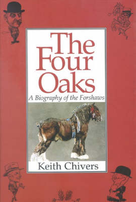 The Four Oaks: A Biography of the Forshaws