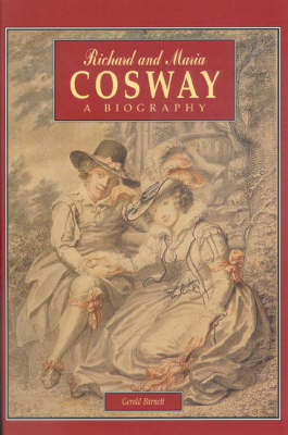 Richard and Maria Cosway: A Biography