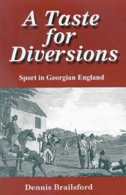A Taste for Diversions: Sport in Georgian England