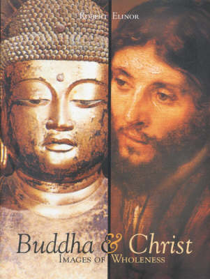 Buddha and Christ: Images of Wholeness