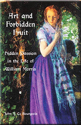 Art and Forbidden Fruit: Hidden Passion in the Life of William Morris