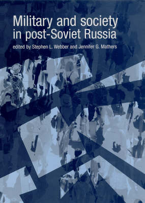 Military and Society in Post-Soviet Russia