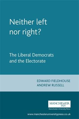 Neither Left Nor Right?: The Electoral Politics of the Liberal Democrats