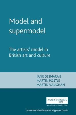 Model and Supermodel: The Artists' Model in British Art and Culture