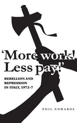 'More Work! Less Pay!': Rebellion and Repression in Italy, 1972-77