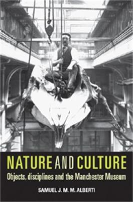 Nature and Culture: Objects, Disciplines and the Manchester Museum