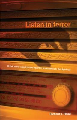 Listen in Terror: British Horror Radio from the Advent of Broadcasting to the Digital Age