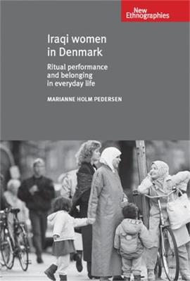 Iraqi Women in Denmark: Ritual Performance and Belonging in Everyday Life