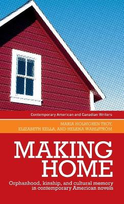 Making Home: Orphanhood, Kinship and Cultural Memory in Contemporary American Novels