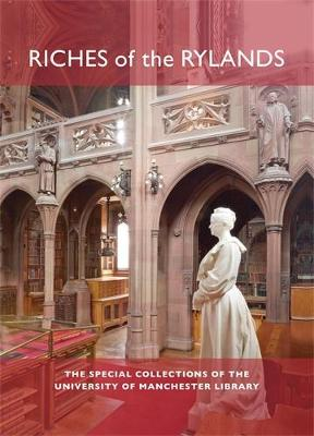 Riches of the Rylands: The Special Collections of the University of Manchester Library