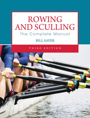 Rowing and Sculling: The Complete Manual