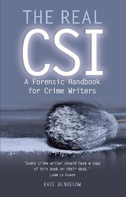 The Real CSI: A Forensics Handbook for Crime Writers
