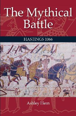 The Mythical Battle: Hastings 1066