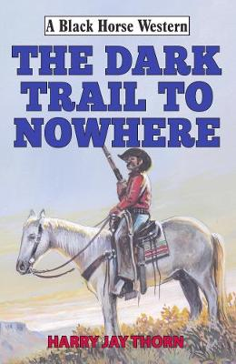 The Dark Trail to Nowhere