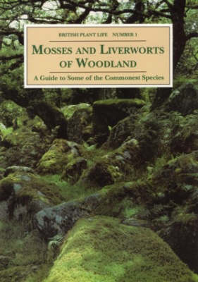 Mosses and Liverworts of Woodland: A Guide to Some of the Commonest Species