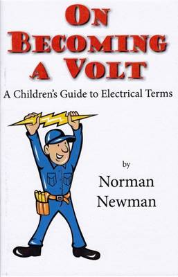 On Becoming a Volt: A Children's Guide to Electrical Terms