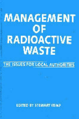 Management of Radioactive Waste: the Issues for Local Authorities