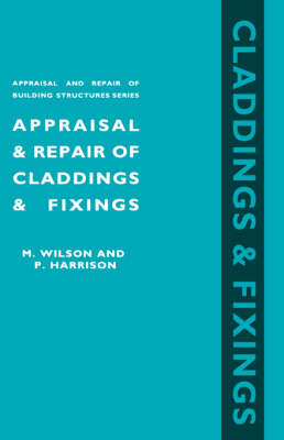 Appraisal and Repair of Claddings and Fixings (Appraisal and Repair of Building Structures Series)