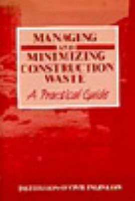Managing and Minimizing Construction Waste: A Practical Guide