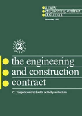 The New Engineering Contract: Ecc Option C: Target Contract with Activity Schedule