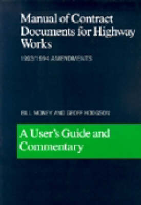 Manual of Contract Documents for Highway Works: a User's Guide and Commentary : 1993/94 Amendments: with 1993/94 Amendments