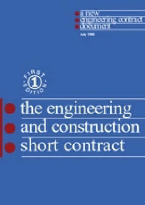 The New Engineering Contract: The Engineering and Construction Short Contract (ECSC): NEC