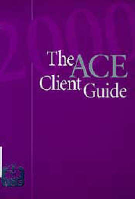 Association of Consulting Engineers Client Guide: an Evaluation of British Practice : a Department of the Environment Transport and the Regions Partners in Technology Research Project: 2000