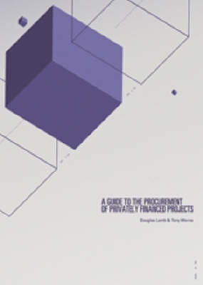 A Guide to the Procurement of Privately Financed Projects: An Indicative Assessment of the Procurement Process