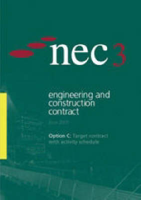 NEC3 Engineering and Construction Contract Option C: Target Contract with Activity Schedule (June 2005)