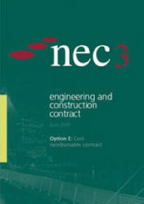 NEC3 Engineering and Construction Contract Option E: Cost Reimbursable Contract (June 2005)