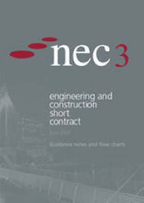 Nec3: Engineering and Construction Short Contract Guidance Notes and Flow Charts