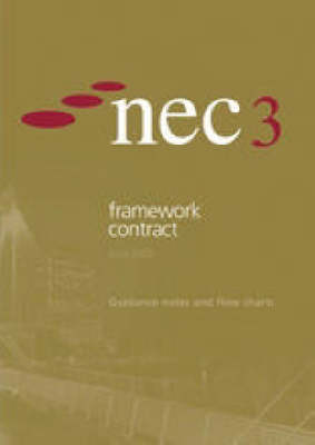 NEC3 Framework Contract  (June 2005): Guidance Notes and Flow Charts