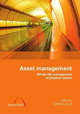 Asset Management: Whole-Life Management of Physical Assets