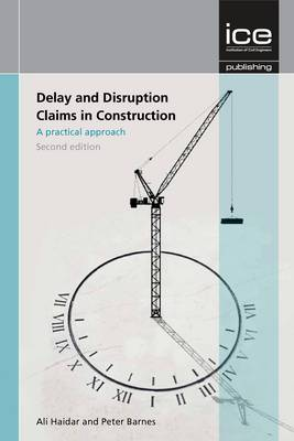 Delay and Disruption Claims in Construction Second edition: A Practical Approach