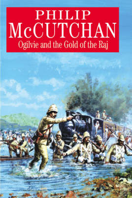 Ogilvie and the Gold of the Raj