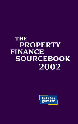 The Property Finance Sourcebook: 2002